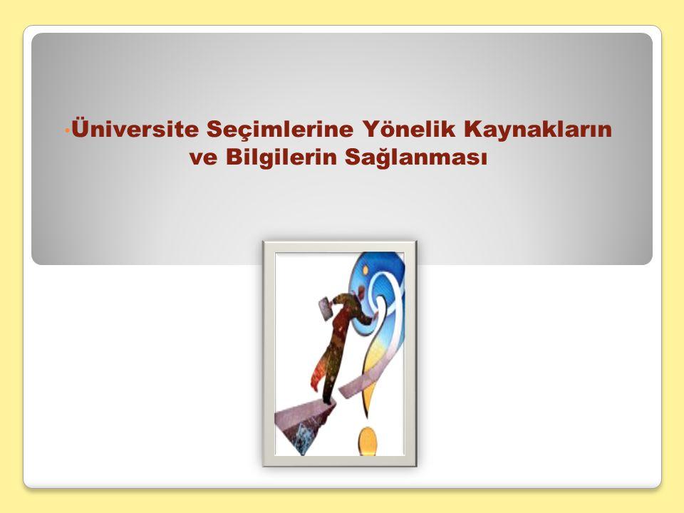 Üniversite Seçimlerine Yönelik Kaynakların ve Bilgilerin Sağlanması