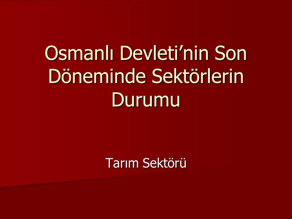 Osmanlı Devleti'nin Son Döneminde Sektörlerin Durumu