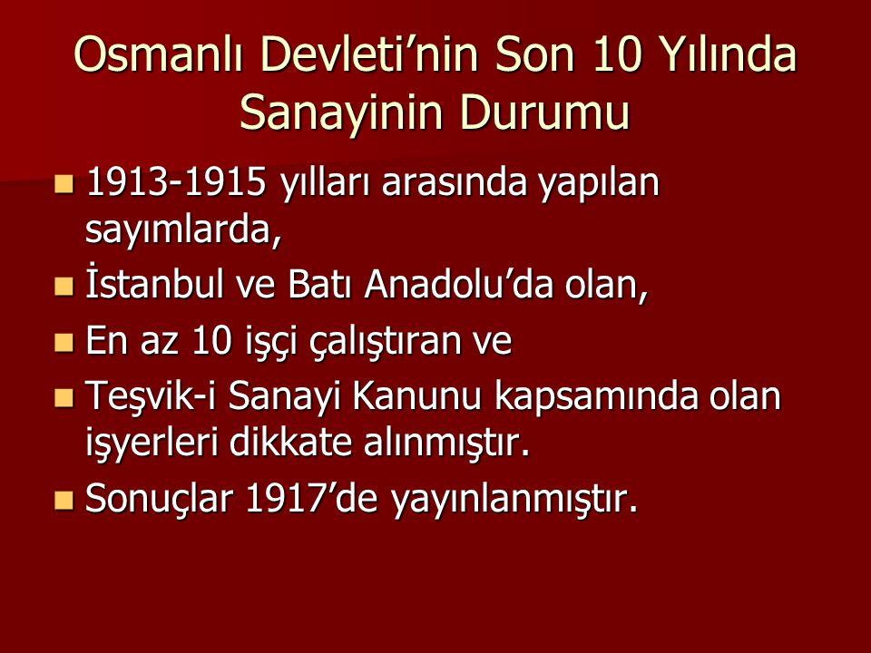 Osmanlı Devleti'nin Son 10 Yılında Sanayinin Durumu