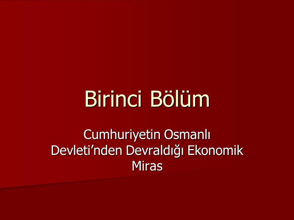 Cumhuriyetin Osmanlı Devleti'nden Devraldığı Ekonomik Miras