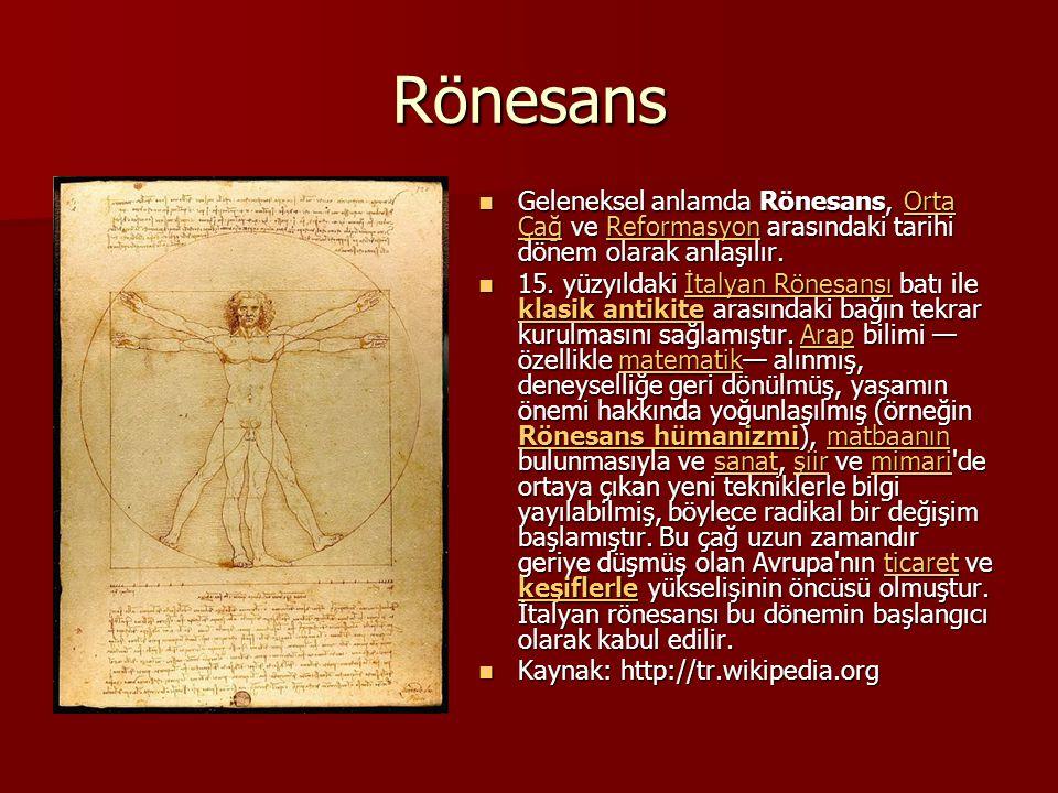 Rönesans Geleneksel anlamda Rönesans, Orta Çağ ve Reformasyon arasındaki tarihi dönem olarak anlaşılır.
