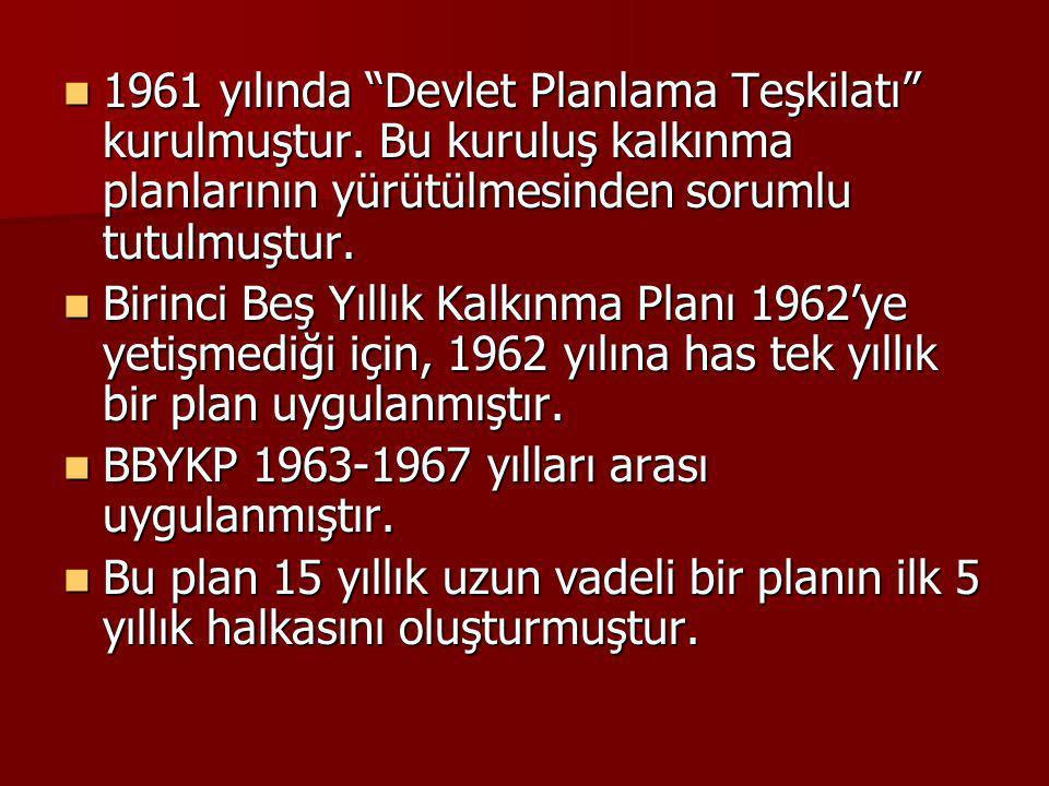 1961 yılında Devlet Planlama Teşkilatı kurulmuştur