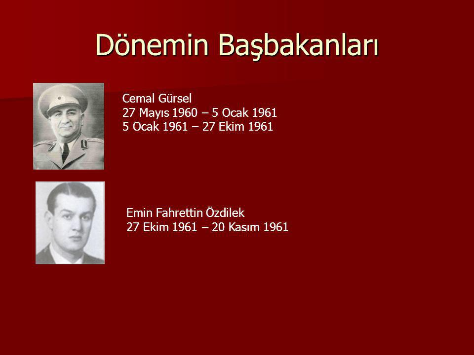 Dönemin Başbakanları Cemal Gürsel 27 Mayıs 1960 – 5 Ocak 1961