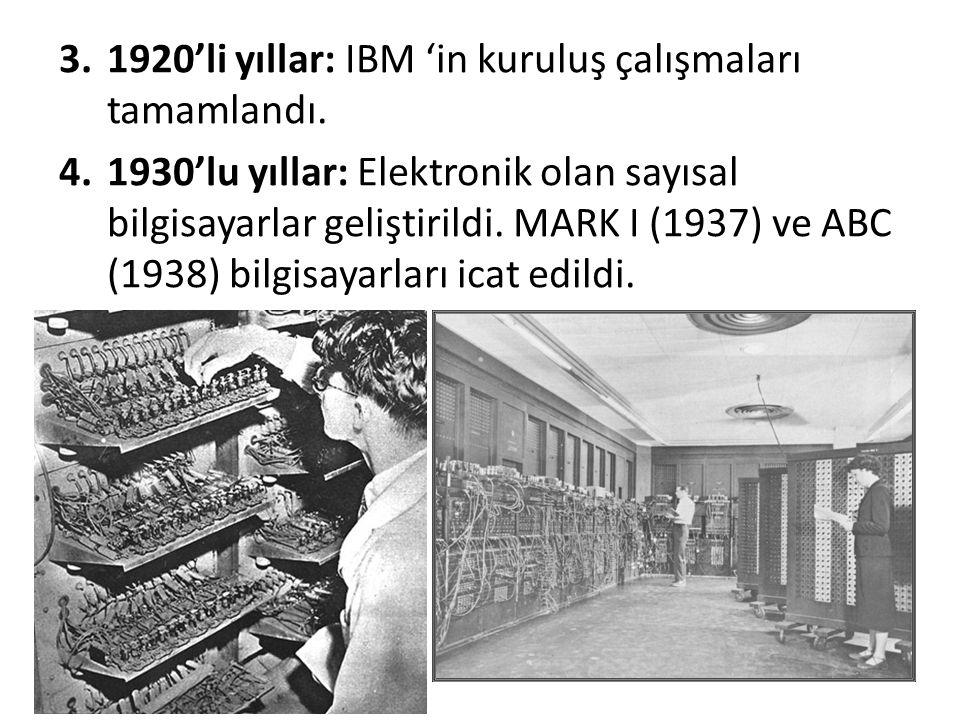1920'li yıllar: IBM 'in kuruluş çalışmaları tamamlandı.