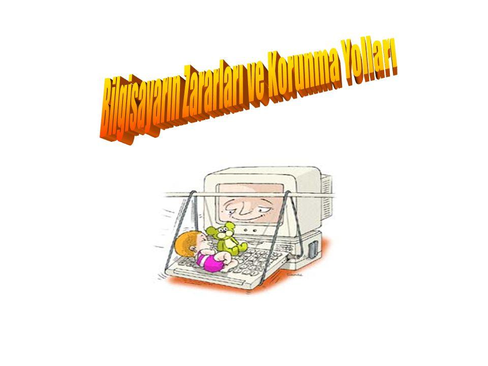 Bilgisayarın Zararları ve Korunma Yolları