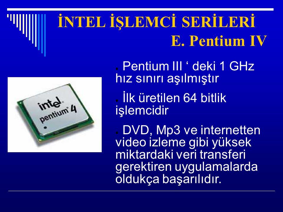 İNTEL İŞLEMCİ SERİLERİ E. Pentium IV