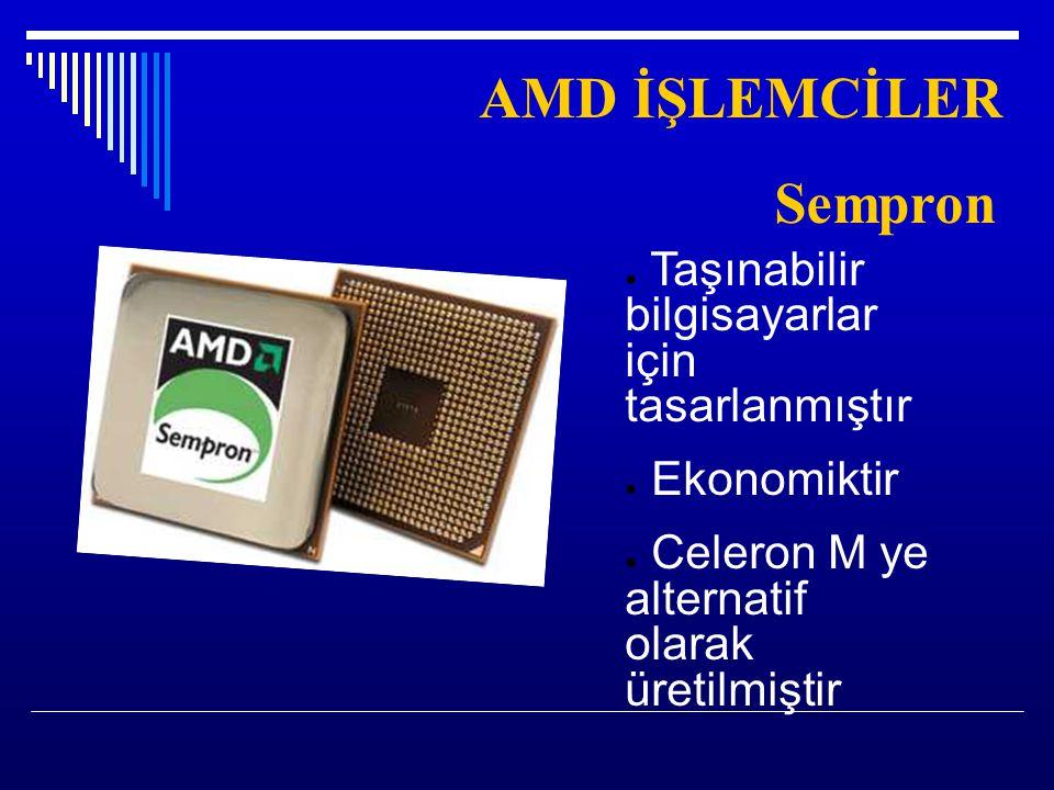 AMD İŞLEMCİLER Sempron Taşınabilir bilgisayarlar için tasarlanmıştır