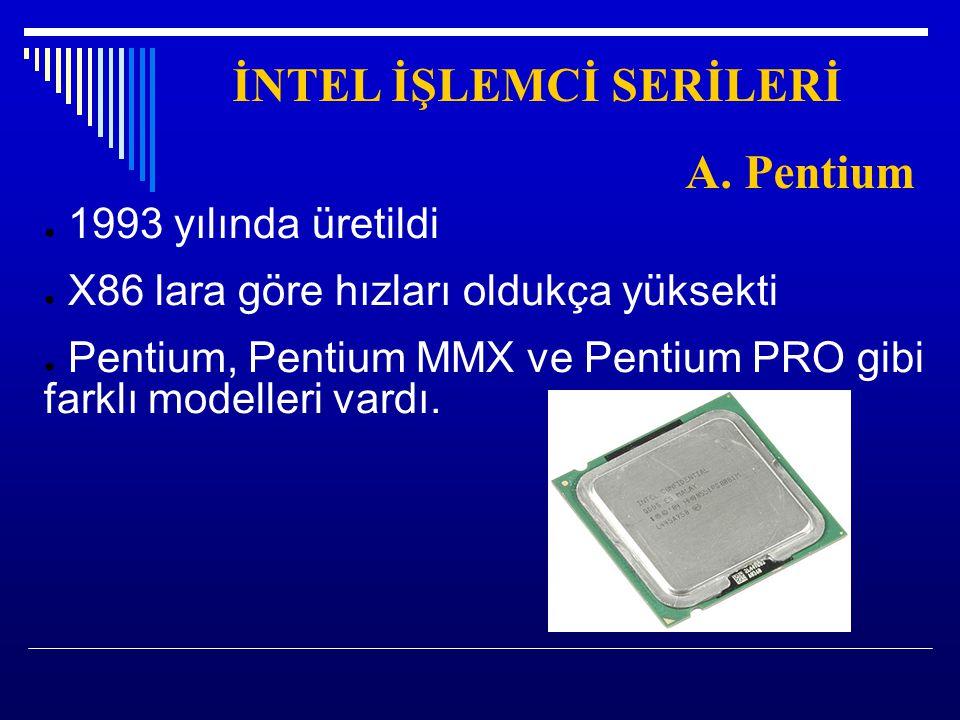 İNTEL İŞLEMCİ SERİLERİ A. Pentium