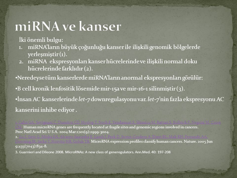 miRNA ve kanser İki önemli bulgu: