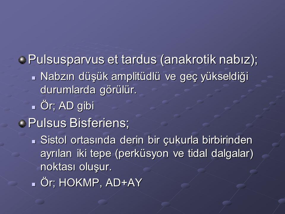 Pulsusparvus et tardus (anakrotik nabız);