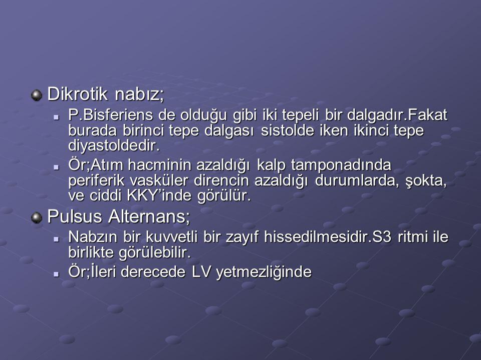 Dikrotik nabız; Pulsus Alternans;