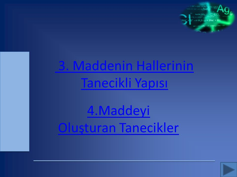 3. Maddenin Hallerinin Tanecikli Yapısı