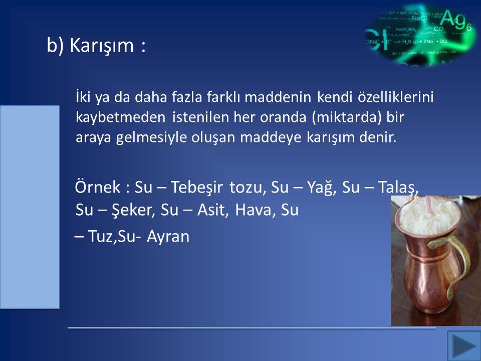 b) Karışım :