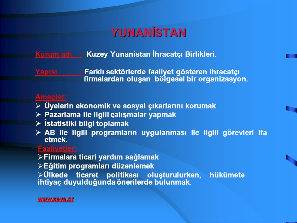 YUNANİSTAN Kurum adı : Kuzey Yunanistan İhracatçı Birlikleri.