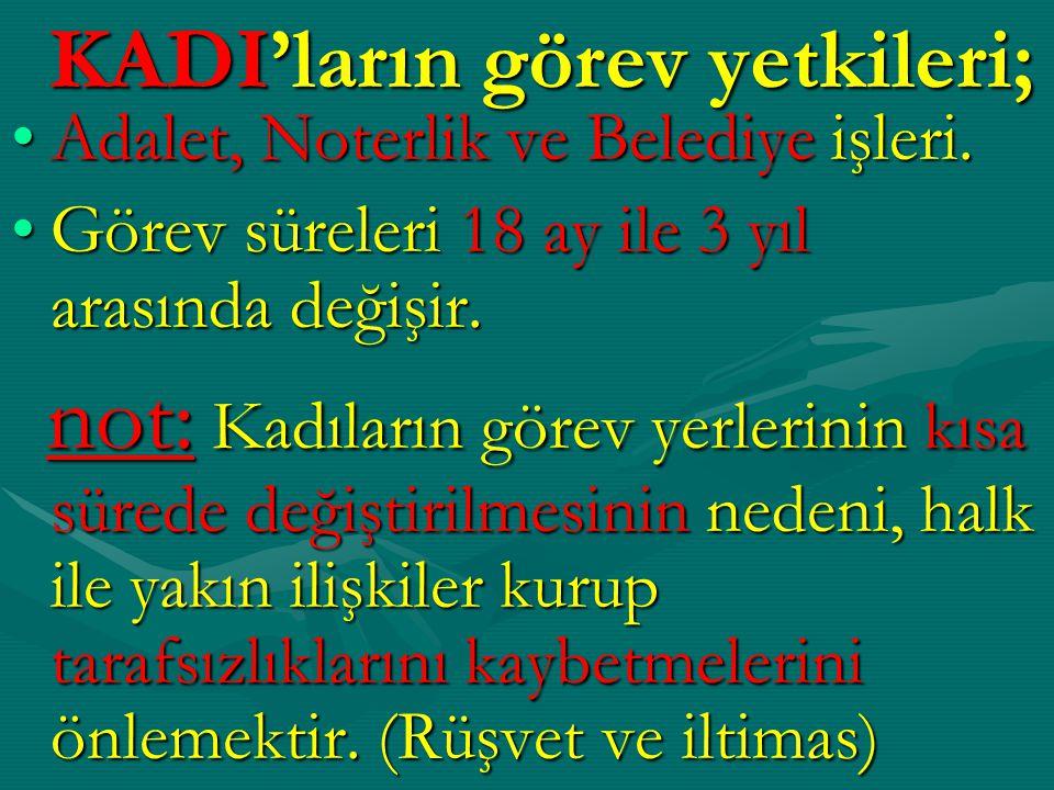 KADI'ların görev yetkileri;
