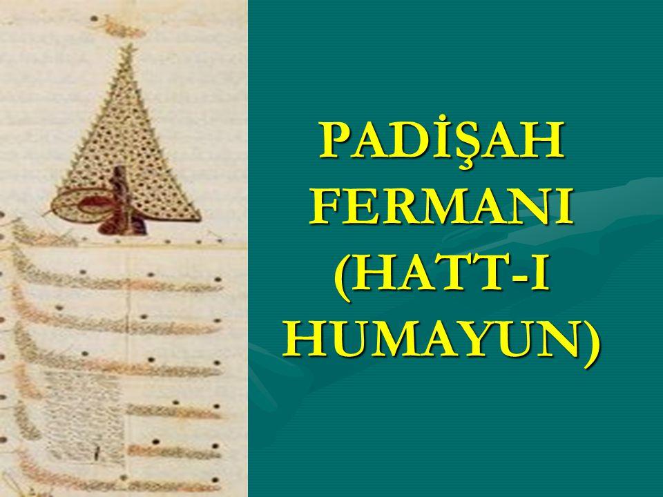 PADİŞAH FERMANI (HATT-I HUMAYUN)