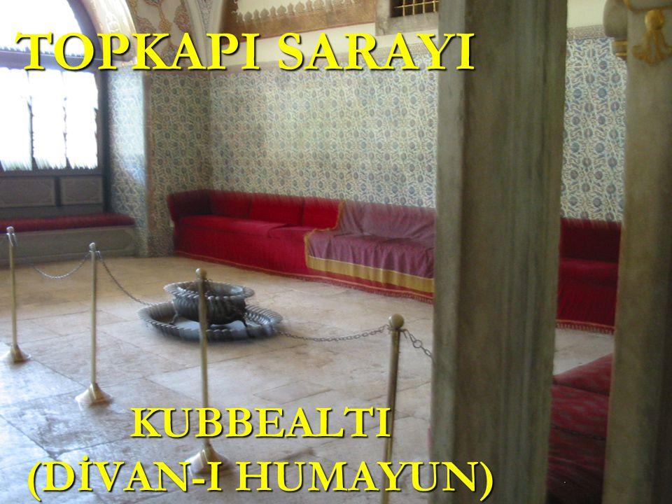 KUBBEALTI (DİVAN-I HUMAYUN)
