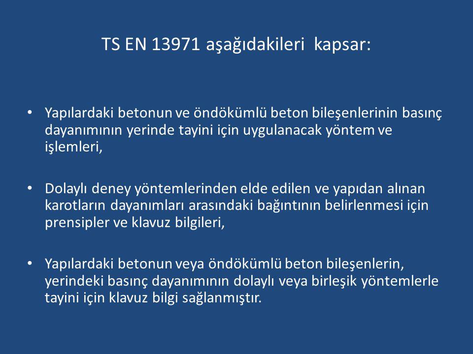 TS EN 13971 aşağıdakileri kapsar: