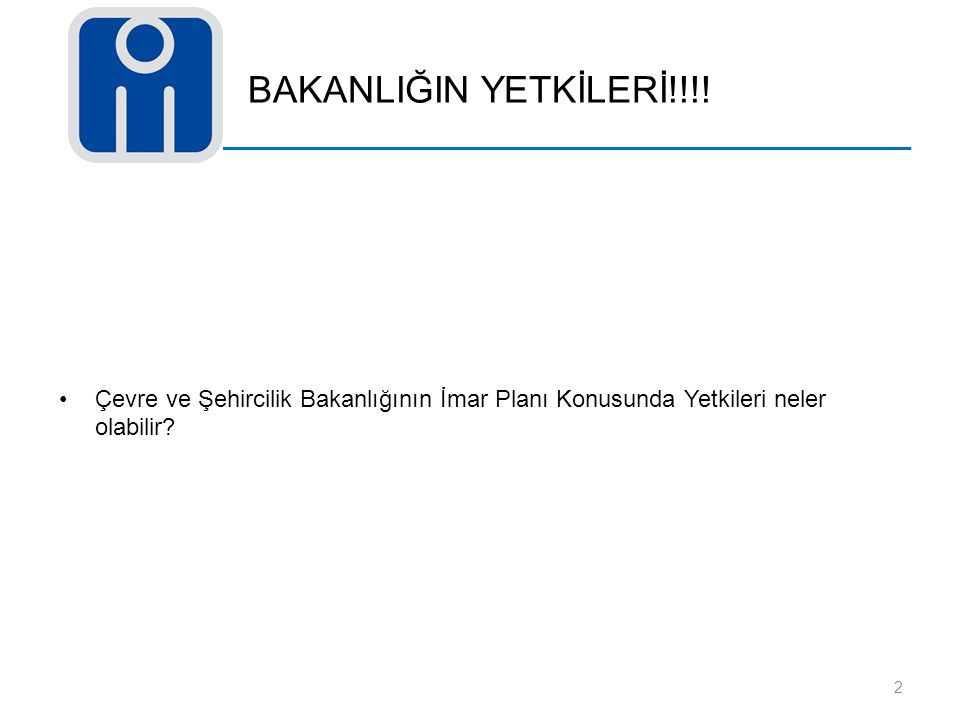 BAKANLIĞIN YETKİLERİ!!!.
