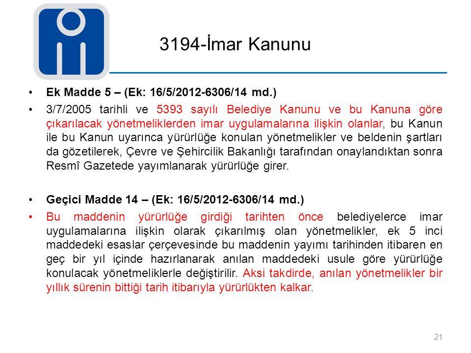 3194-İmar Kanunu Ek Madde 5 – (Ek: 16/5/2012-6306/14 md.)