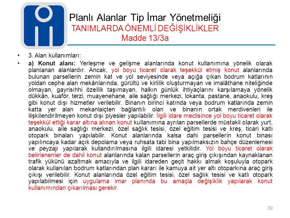 Planlı Alanlar Tip İmar Yönetmeliği TANIMLARDA ÖNEMLİ DEĞİŞİKLİKLER Madde 13/3a