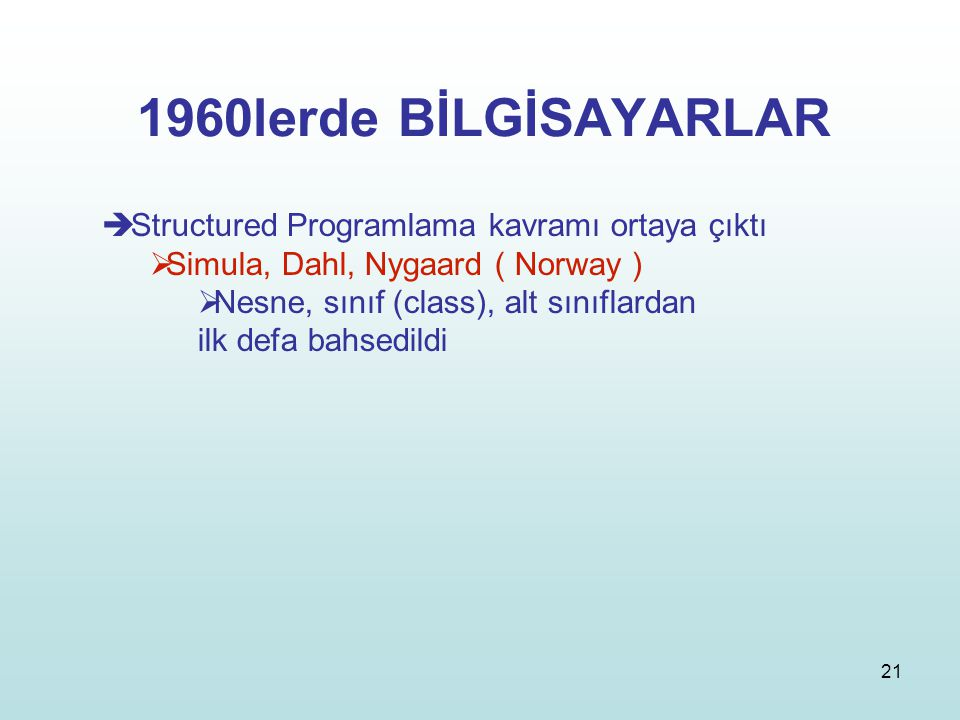 1960lerde BİLGİSAYARLAR Structured Programlama kavramı ortaya çıktı