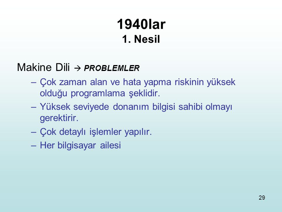 1940lar 1. Nesil Makine Dili  PROBLEMLER