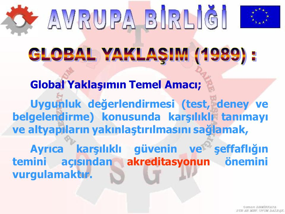GLOBAL YAKLAŞIM (1989) : Global Yaklaşımın Temel Amacı;