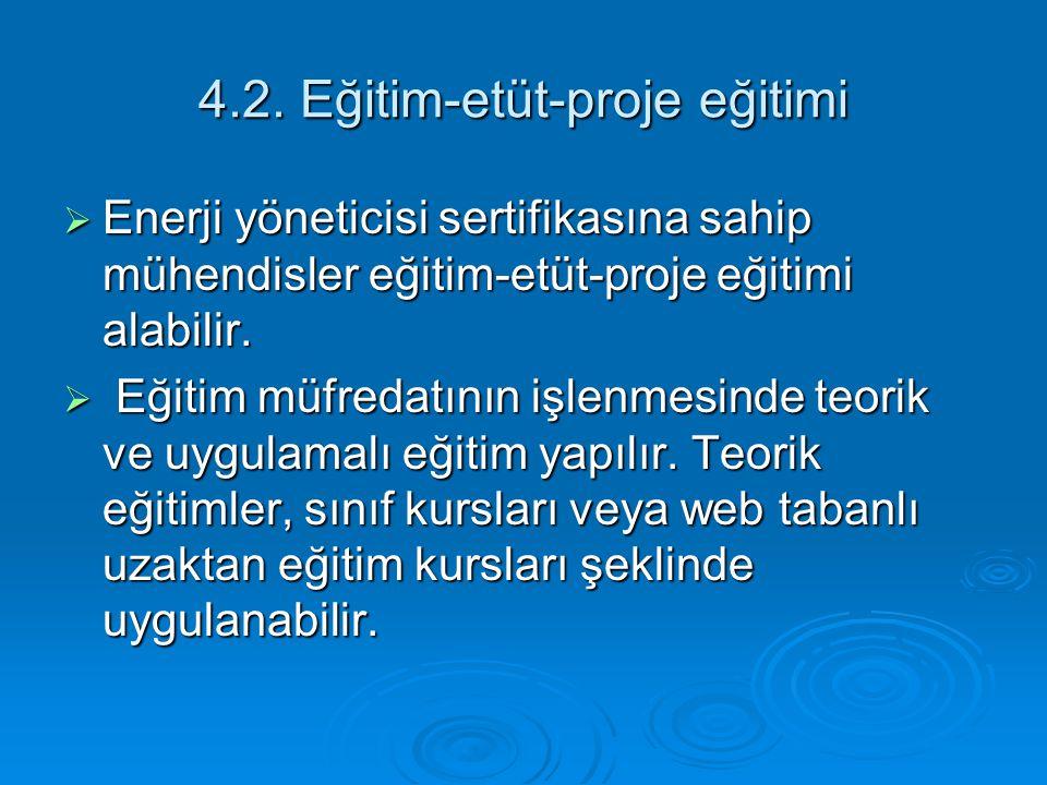 4.2. Eğitim-etüt-proje eğitimi