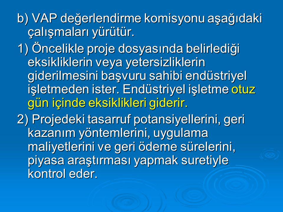 b) VAP değerlendirme komisyonu aşağıdaki çalışmaları yürütür.
