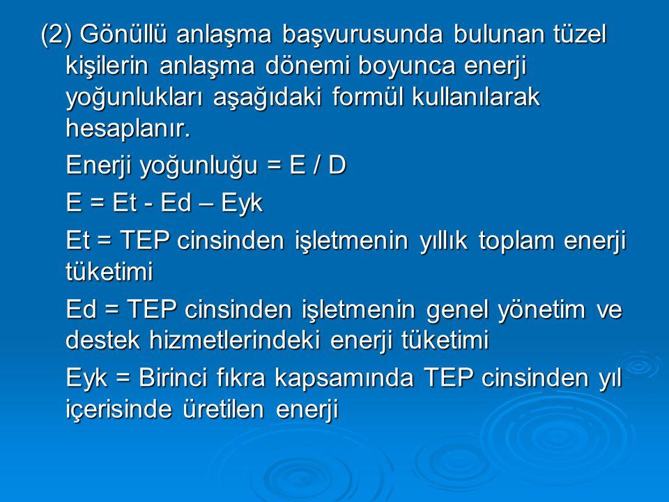 (2) Gönüllü anlaşma başvurusunda bulunan tüzel kişilerin anlaşma dönemi boyunca enerji yoğunlukları aşağıdaki formül kullanılarak hesaplanır.