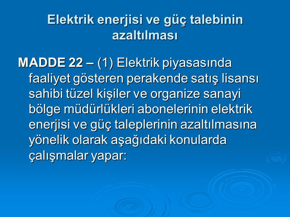 Elektrik enerjisi ve güç talebinin azaltılması