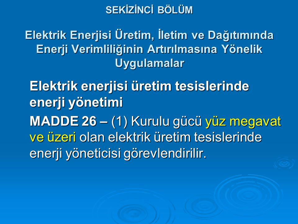 Elektrik enerjisi üretim tesislerinde enerji yönetimi