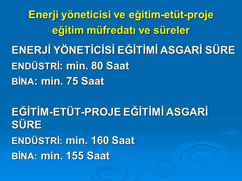 Enerji yöneticisi ve eğitim-etüt-proje eğitim müfredatı ve süreler