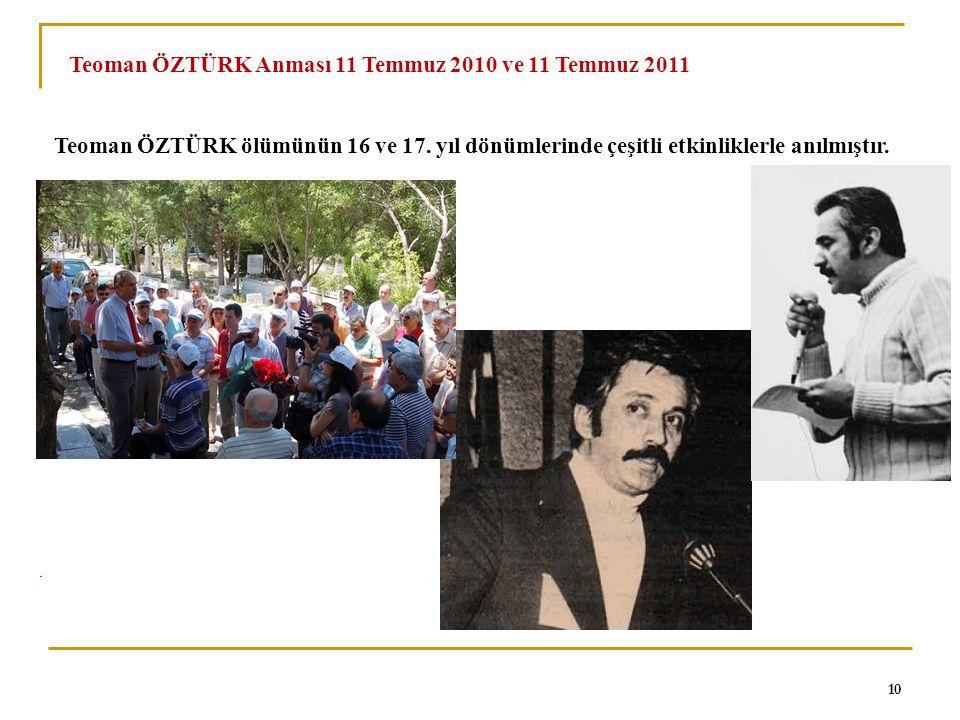 Teoman ÖZTÜRK Anması 11 Temmuz 2010 ve 11 Temmuz 2011