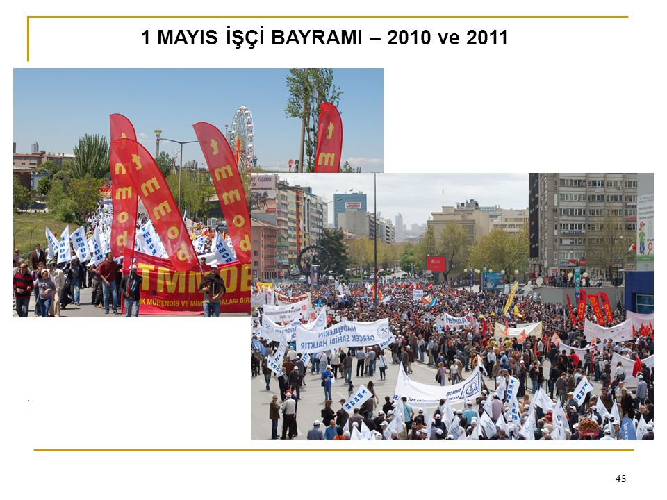 1 MAYIS İŞÇİ BAYRAMI – 2010 ve 2011