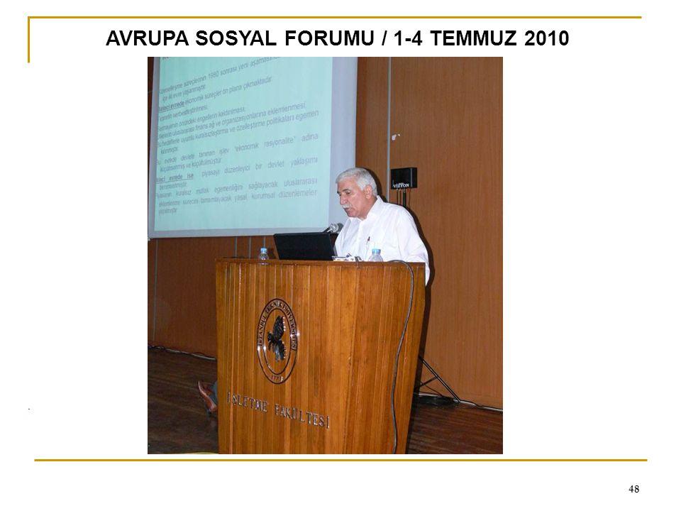 AVRUPA SOSYAL FORUMU / 1-4 TEMMUZ 2010