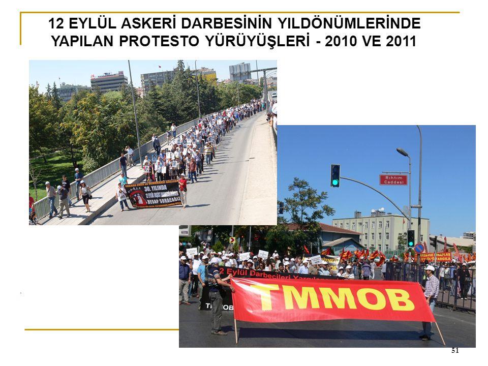 12 EYLÜL ASKERİ DARBESİNİN YILDÖNÜMLERİNDE YAPILAN PROTESTO YÜRÜYÜŞLERİ - 2010 VE 2011