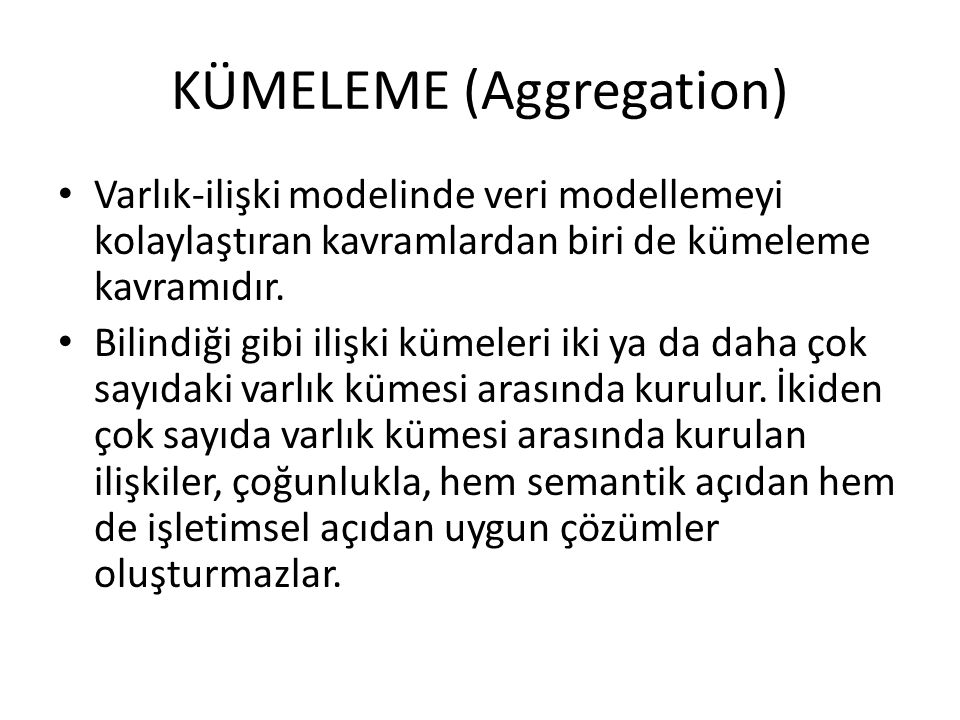KÜMELEME (Aggregation)