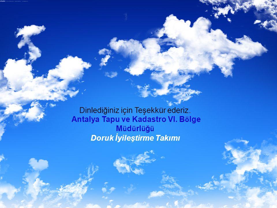 Antalya Tapu ve Kadastro VI. Bölge Müdürlüğü Doruk İyileştirme Takımı