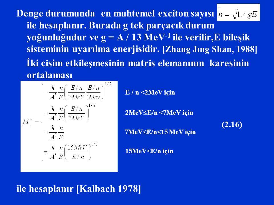 İki cisim etkileşmesinin matris elemanının karesinin ortalaması