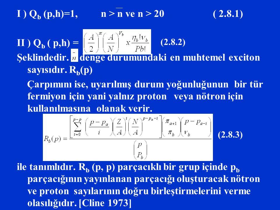 I ) Qb (p,h)=1, n > n ve n > 20 ( 2.8.1) II ) Qb ( p,h) =