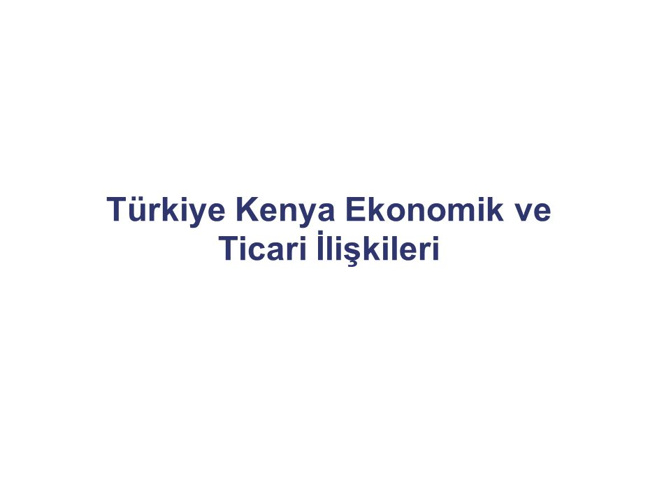 Türkiye Kenya Ekonomik ve