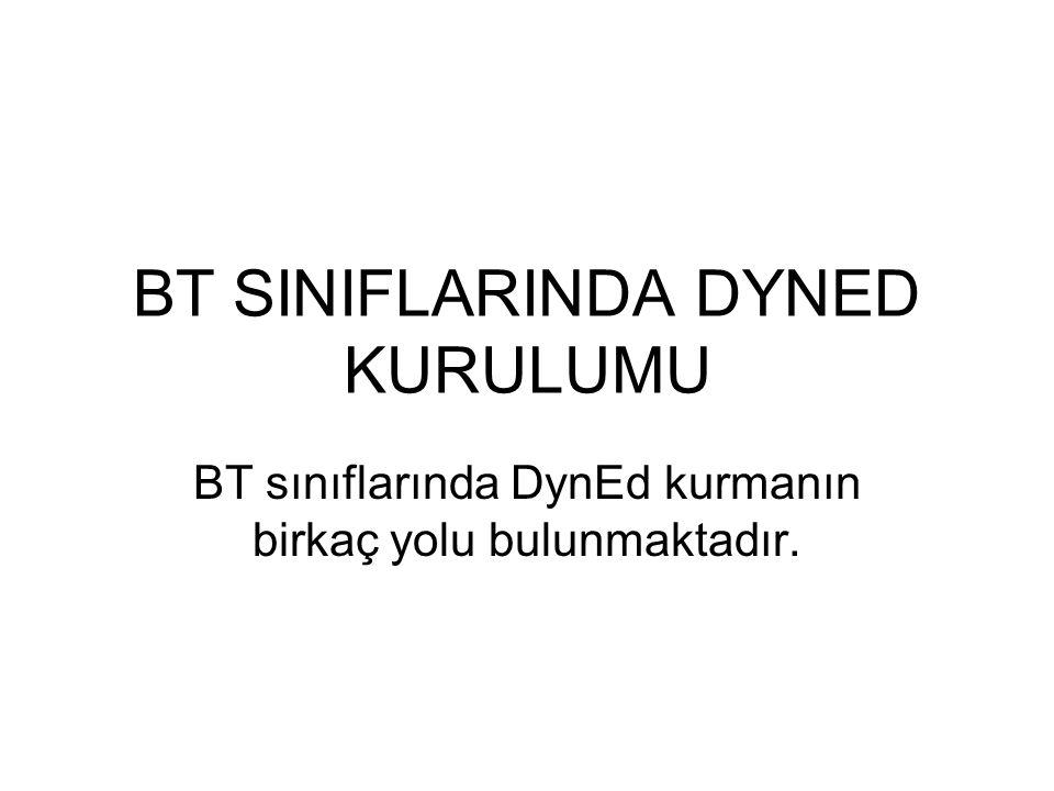 BT SINIFLARINDA DYNED KURULUMU