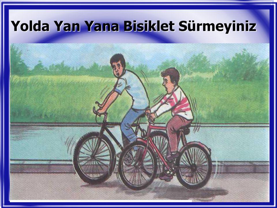 Yolda Yan Yana Bisiklet Sürmeyiniz