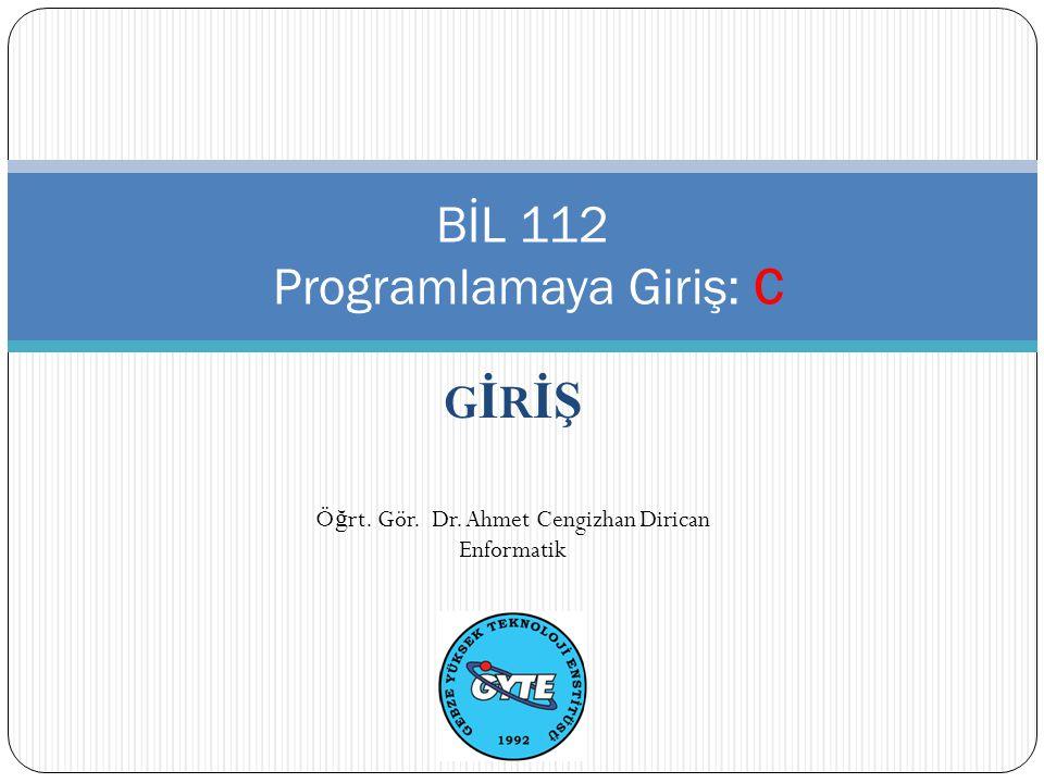 BİL 112 Programlamaya Giriş: C