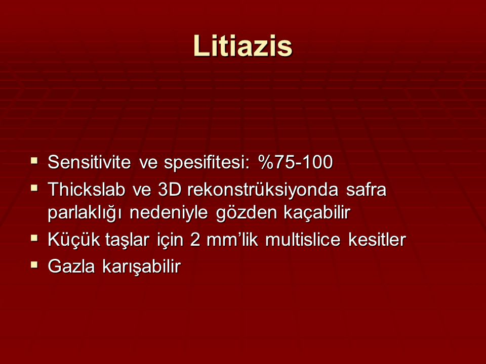 Litiazis Sensitivite ve spesifitesi: %75-100
