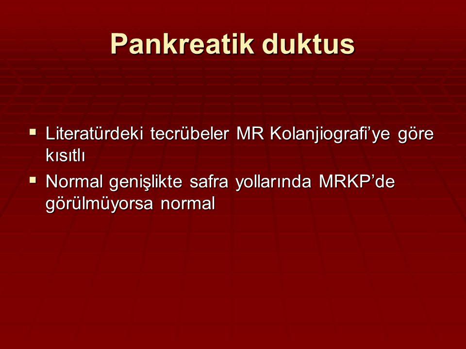 Pankreatik duktus Literatürdeki tecrübeler MR Kolanjiografi'ye göre kısıtlı.
