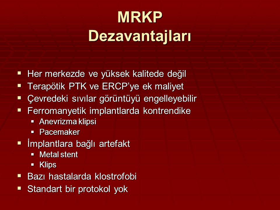 MRKP Dezavantajları Her merkezde ve yüksek kalitede değil