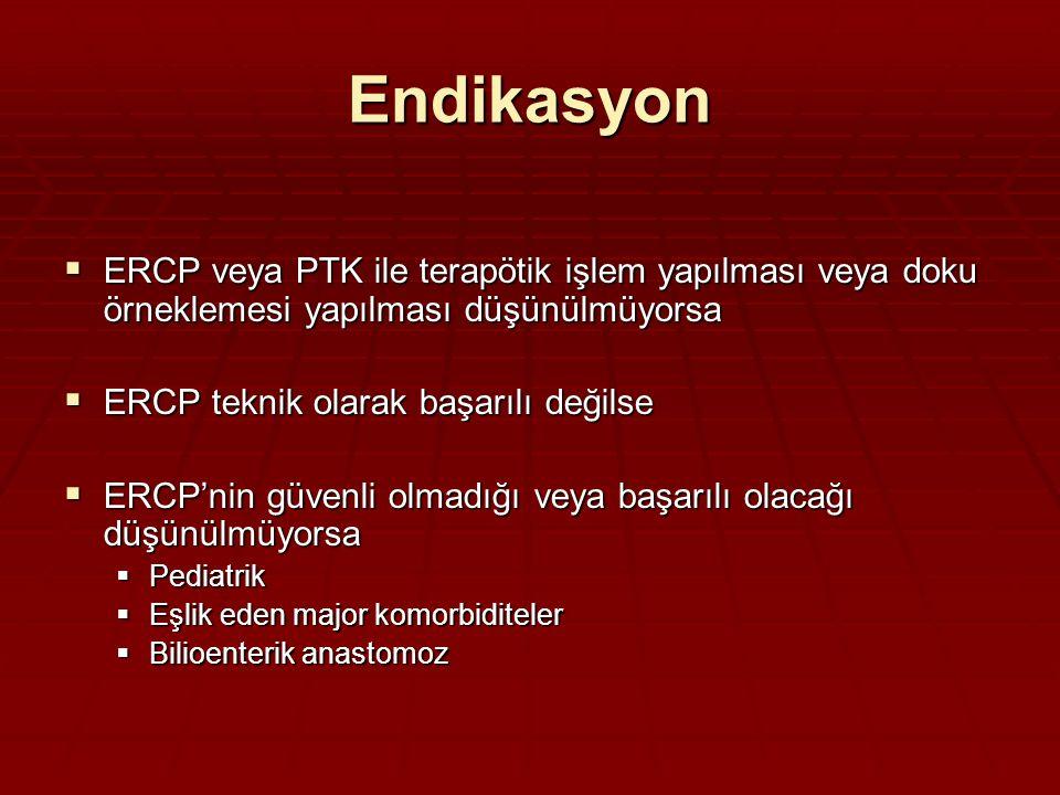 Endikasyon ERCP veya PTK ile terapötik işlem yapılması veya doku örneklemesi yapılması düşünülmüyorsa.